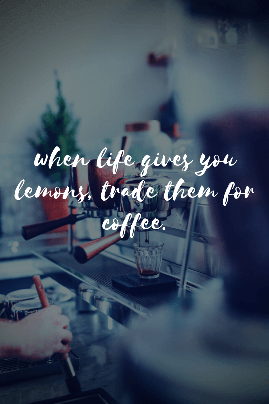 20 More Inspirational Coffee Quotes That Will Boost Your Day Museuly