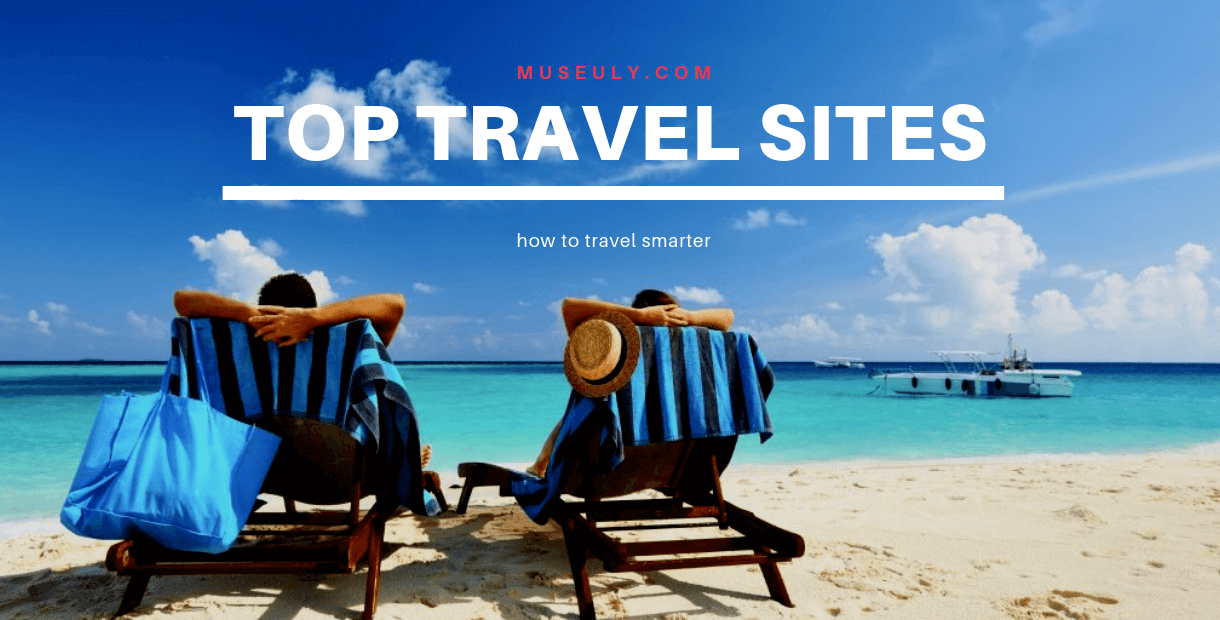 Best Travel Sites You Need to Know - museuly